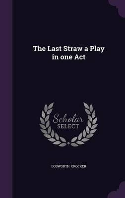 Download The Last Straw a Play in One Act(Hardback) - 2015 Edition pdf epub