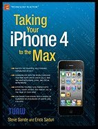 Taking Your Iphone 4 to the Max [PB,2010] PDF