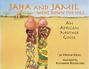 Search : Jaha and Jamil Went Down the Hill: An African Mother Goose