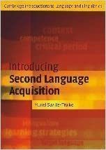 Introducing Second Language Acquisition (Cambridge Introductions to Language and Linguistics) by Saville-Troike, Muriel published by Cambridge University Press (2005)