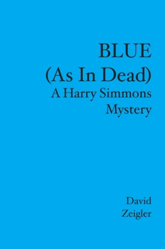 BLUE (As In Dead): A Harry Simmons Mystery PDF