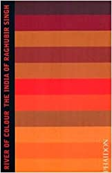 River of Colour: The India of Raghubir Singh
