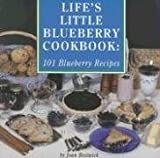 Life's Little Blueberry Cookbook: 101 Blueberry Recipes