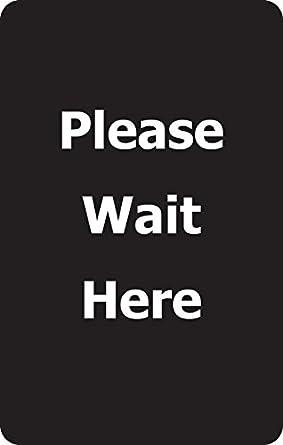 7 x 11-1//4 Thick Black Bracket Mounted Tensabarrier SIGN-BRAC-0711-250-33-V-S21 VerticalPlease Wait Here Single Faced Sign