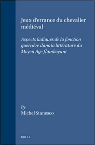 Lire un Jeux D'Errance Du Chevalier Medieval: Aspects Ludiques De LA Fonction Guerriere Dans LA Literature Du Moyen Age Flamboyant epub, pdf