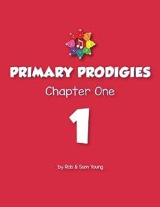 Primary Prodigies Chapter One (Primary Prodigies Workbooks) (Volume 1)