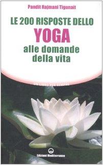 Download Le duecento risposte dello yoga alle domande della vita pdf epub