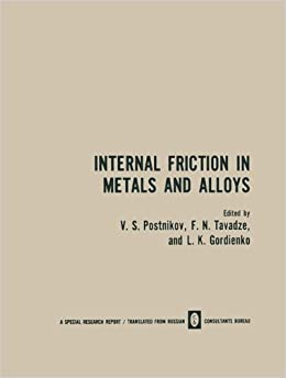 Book Internal Friction in Metals and Alloys by V. Postnikov (2013-07-12)
