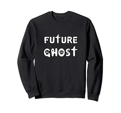 Funny Future Ghost Halloween Costume Shirt For Kids & Adults Sweatshirt