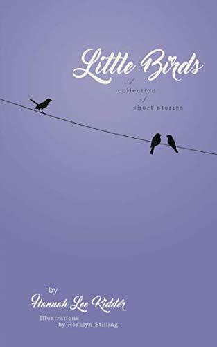 Little Birds: A collection of short stories ()