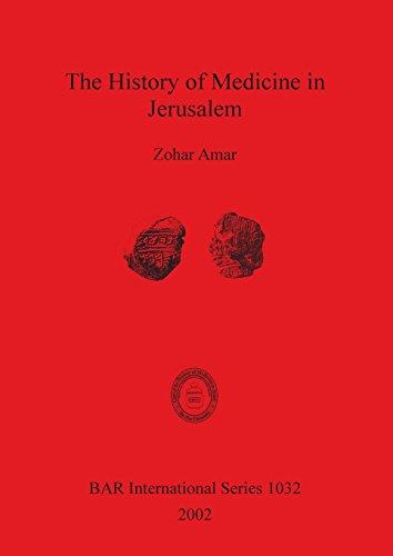 The History of Medicine in Jerusalem (BAR International Series)