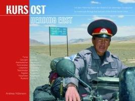 Kurs Ost  Mit Dem Motorrad Durch Den Hinterhof Der Ehemaligen Sowjetunion