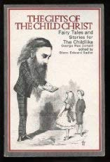 Image of The Gifts of the Child Christ; Fairy Tales and Stories for the Childlike in Two Volumes