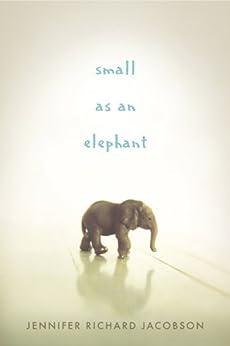 Small as an Elephant by [Jacobson, Jennifer Richard]