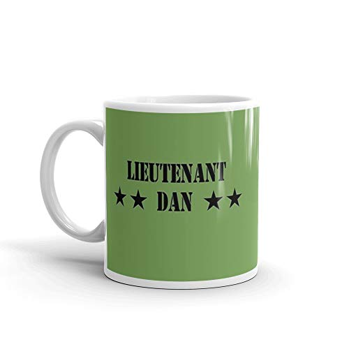 - Lieutenant Dan. 11 Oz Ceramic Glossy Gift For Coffee Lovers Quote Mug Gifts For Men & Women. 11 Oz Classic Coffee Mugs, C-handle And Ceramic Construction