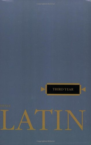 Latin: Third Year  (Henle Latin) (English and Latin Edition)
