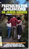 Preparing for Adolescence, James C. Dobson, 0553264451