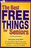 The Best Free Things for Seniors, Linda Kalian and Bob Kalian, 0934968225