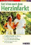 Gut Leben Nach Dem Herzinfarkt  Alles über Behandlung Und Reha. Mit 6 Wochen Programm  So Schaffen Sie DenNeuanfang. Die Besten Rezepte Aus Der Mittelmeer Diät