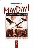 May Day! Allarme nei cieli. Incidenti aerei e cause tecniche