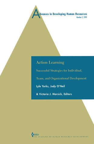 Advances in Developing Human Resources: Action Learning: Successful Strategies for Individual, Team and Organizational Development