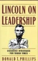 Lincoln on Leadership: Executive Strategies for Tough Times by Donald T. Phillips (1992-01-03)