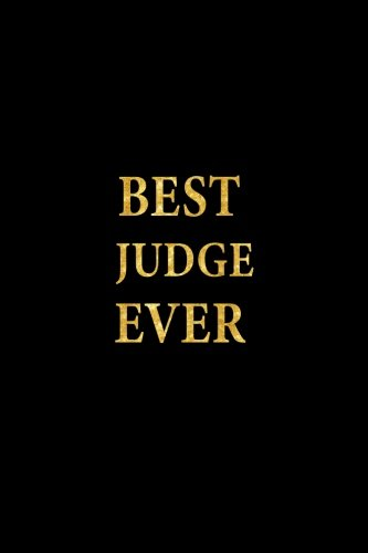 Best Judge Ever: Lined Notebook, Gold Letters