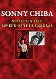 Sonny Chiba: Street Fighter/Legend of the 8 Samurai