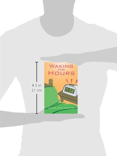 Waking For Hours Connie Anne Mcentee 9781475958843 Amazon Books