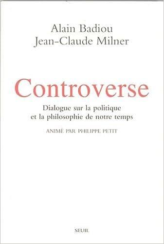 Controverse A. Badiou JC Milner