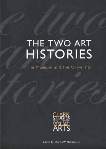 Download The Two Art Histories: The Museum and the University (Clark Studies in the Visual Arts) pdf