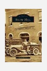 Snow  Hill   (MD)  (Images  of  America) Paperback