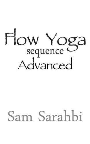 Flow Yoga Sequence: Advanced: Advanced Vinyasa Yoga Sequence Script (Volume 2) (Vinyasa Yoga Advanced compare prices)