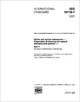 Book ISO 10110-7:1996, Optics and optical instruments -- Preparation of drawings for optical elements and systems -- Part 7: Surface imperfection tolerances