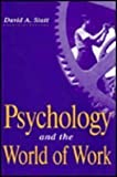 Psychology and the World of Work, Statt, David A., 0814780105