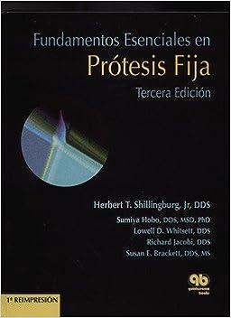 Fundamentos Esenciales En Protesis Fija (3ª Ed.). El Precio Es En Dolares: HERBERT T. ET AL. SHILLINGBURG: Amazon.com: Books