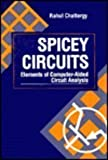 Spicey Circuits : Elements of Computer-Aided Circuit Analysis, Chattergy, Rahul, 0849371732