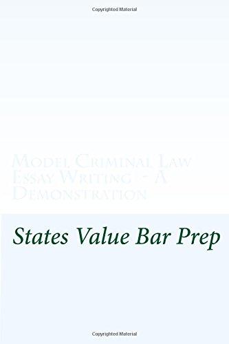 Model Criminal Law Essay Writing - A Demonstration: Reasoning and policy for model criminal law essay writing in law school PDF