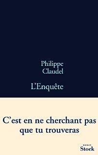L'enquête : roman, Claudel, Philippe
