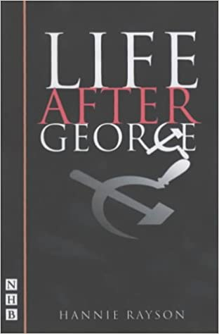 Life After George (Nick Hern Books)