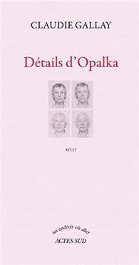 Détails d'Opalka par Claudie Gallay