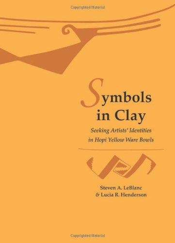 Symbols in Clay: Seeking Artists' Identities in Hopi Yellow Ware Bowls (Papers of the Peabody Museum) (Pottery Leaf Bowl)