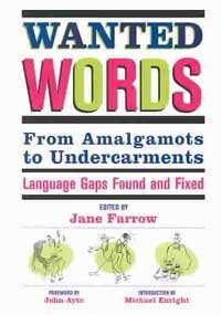 Wanted Words: From Amalgamots to Undercarments - Language Gaps Found and Fixed
