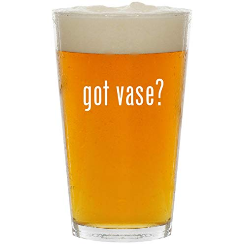 got vase? - Glass 16oz Beer Pint