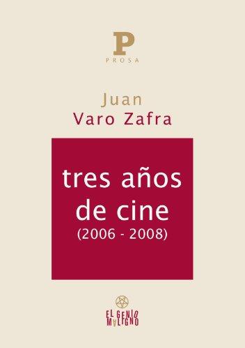 Descargar Libro Tres Años De Cine Juan Varo Zafra