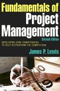 Fundamentals of Project Management Developing Core Competencies to Help Outperform the Competition 2nd EDITION