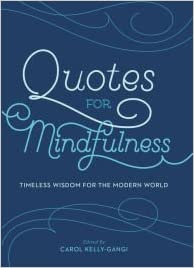 Amazon.com: Quotes for Mindfulness: Timeless Wisdom for the ...