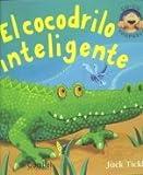 El Cocodrilo Inteligente, Jack Tickle and Caterpillar Books Ltd., 8498250382