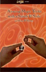 Amazing Magic Tricks With A Scotch & Soda Or Dime & Penny