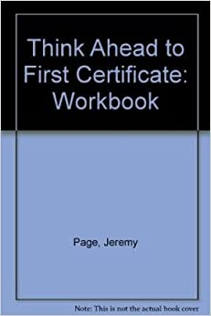 Think Ahead to First Certificate: Workbook
